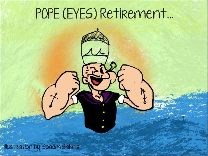 Pope Eyes Retirement